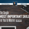 The Single Most Important Skill for You to Master