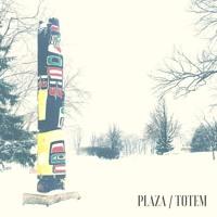 Plaza - Totem