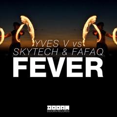 Yves V vs. Skytech & Fafaq - Fever (OUT NOW)