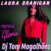 LAURA  BRANIGAN - GLORIA ( BY DJ TOM MAGALHÃES)