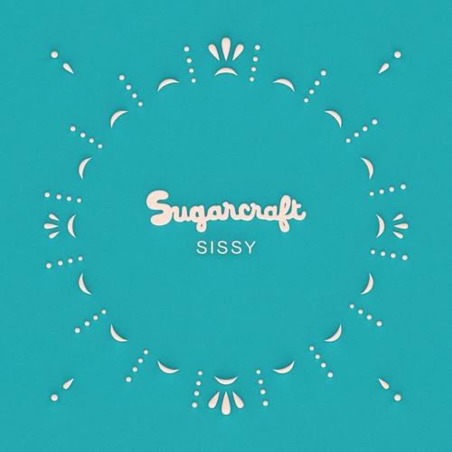 Sugarcraft - Sissy LP