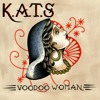 Voodoo Woman (lyrics Kussay;composers K.A.T.S)
