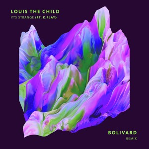 It's Strange (Ft. K.Flay) {Bolivard Remix} by Louis The Child