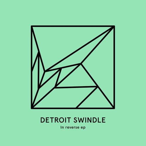 HEIST015 | Detroit Swindle - In reverse EP (previews)