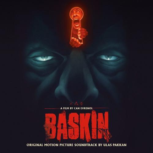 Baskin - Ulas Pakkan - Official Soundtrack Preview
