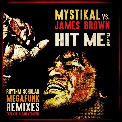 Mystikal vs  James Brown - Hit Me (Rhythm Scholar Megafunk