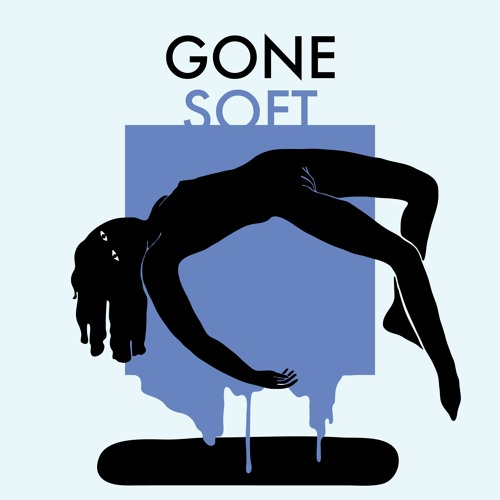 Gone Soft