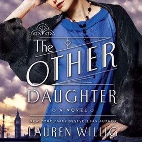 THE OTHER DAUGHTER By Lauren Willig , Read By Nicola Barber