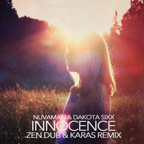 Nuvaman & Dakota Sixx - Innocence (Zen Dub & Karas Remix) [FREE DOWNLOAD]
