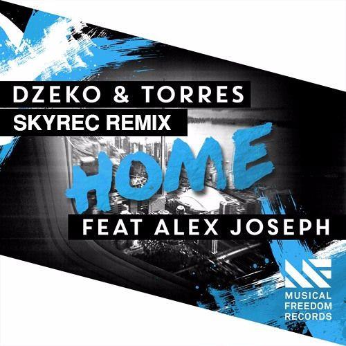 Dzeko & Torres feat. Alex Joseph - Home (Skyrec Remix)