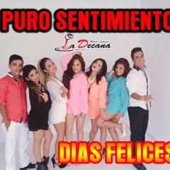 PURO SENTIMIENTO -- DIAS FELICES (PRIMICIA 2016)