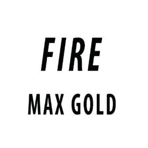 FIRE - Max Gold (Preview) ©