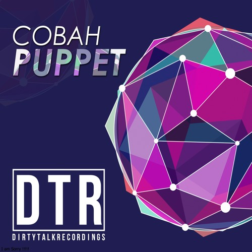 "COBAH - Puppet (Original Mix) "" Available In @BEATPORT.COM"