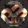 Gorvellos - Tropical Nights (Original Mix) OUT NOW mp3