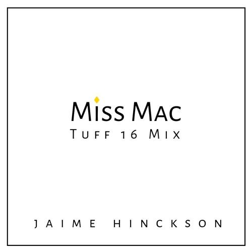 Miss Mac (Tuff 16 Mix)