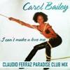 Carol Bailey - I Can't Make You Love Me (Claudio Ferraz Paradise Club Mix) FREE DOWNLOAD