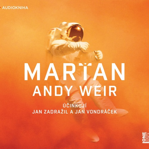 Andy Weir - Marťan / čte Jan Zadražil & Jan Vondráček /audiokniha - OneHotBook - demo