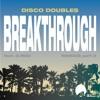 Disco Doubles - Breakthrough (JAMES ROD Cosmic Rocker Remix) clip