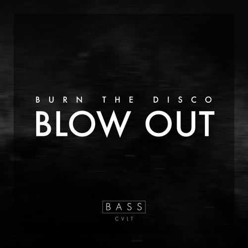 Burn The Disco - Blowout (Original Mix)