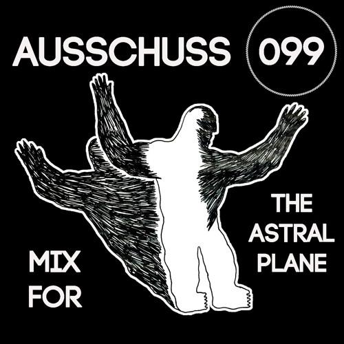 Ausschuss Mix For The Astral Plane