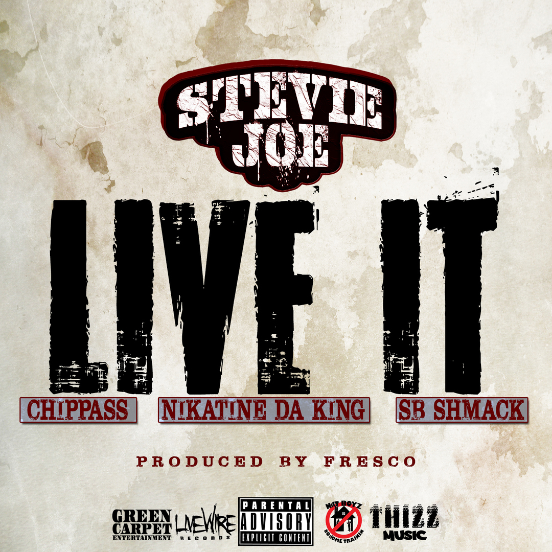 Stevie Joe ft. Chippass, Nikatine Da King & SB Shmack - Live It (Prod Fre$co) [Thizzler.com Exclusiv