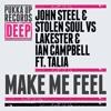 John Steel & Stolen Soul Vs. Lakester & Ian Campbell Feat. Talia - Make Me Feel (Original Mix)