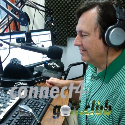 02 - 23 - 2016 Connect 4 Golf Radio show, Host Tom Hawkett