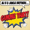 Ali B & Jungle Brothers - Gimme That (A-Skillz Remix)