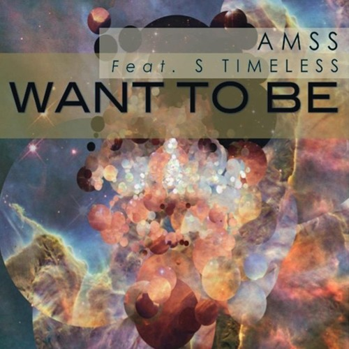 Amss - Want To Be (Ft. S Timeless)