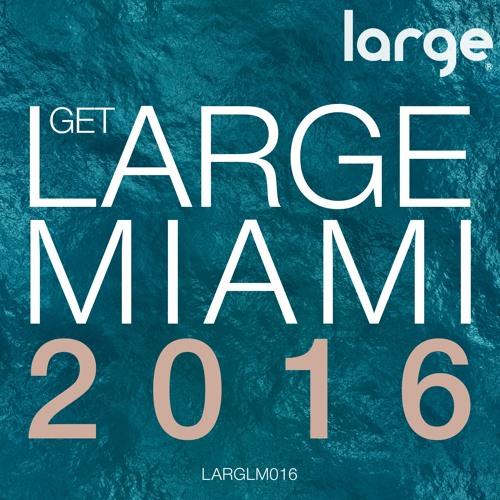 Get Large Miami 2016 (preview clip)