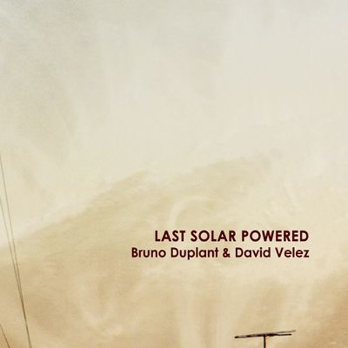 SSCDR28 Bruno Duplant & David Velez - Last Solar Powered