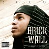 Brick Wall - Z-FLO Ft. Marcus The Poet