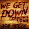 We Get Down (Country Love) Ft. Them Riverbank Boys & Shotgun Shane Release