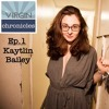 Episode 1 - Kaytlin Bailey