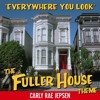 Carly Rae Jepsen - Everywhere You Look (Fuller House Theme Song)