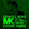 MK - Always Feat.Alana (FUTURE HOUSE REMIX) GEORGE.C BUY=FREE