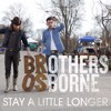 Brothers Osborne - Stay A Little Longer (BOS5 Re-drum)