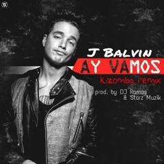 J Balvin - Ay Vamos - Kizomba Remix Prod By DJ Ramos & Starz Muzik