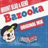 MountBlaq & Kend - Bazooka (Original Mix)
