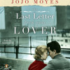 The Last Letter from Your Lover by Jojo Moyes, read by Susan Lyons