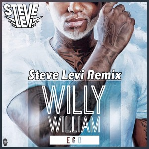WILLY WILLIAM - Ego (Steve Levi Remix) * * FREE DOWNLOAD * * mp3