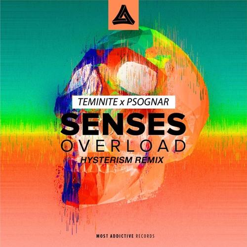 Teminite X PsoGnar - Senses Overload (Hysterism Remix) by