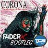 [TGS Premiere] Corona - The Rhythm Of The Night (FADERX Bootleg)