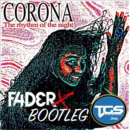 [TGS Premiere] Corona - The Rhythm Of The Night (FADERX Bootleg)