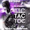 Tic Tac Toc - El Cursy [Instagram @dixonfox.music]