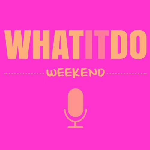 WhatItDo Weekend 006