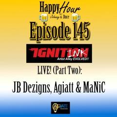 Episode 145 - Ignition Ink LIVE (Part Two) - JB Dezigns, Agiatt & MaNiC