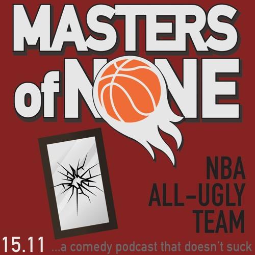 EP 15.11 - NBA All Ugly Team