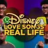 Disney Love Songs in Real Life