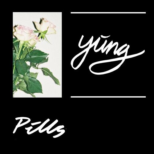 Yung - Pills